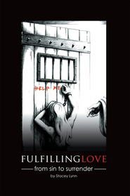 Fulfilling Love: From Sin to Surrender - eBook  -     By: Stacey Lynn