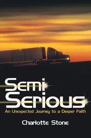 Semi Serious: An Unexpected Journey to a Deeper Faith - eBook  -     By: Charlotte Stone