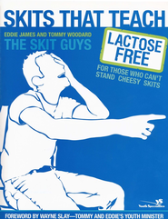 Skits That Teach: Lactose Free for Those Who Can't Stand Cheesy Skits - eBook  -     By: Eddie James, Tommy Woodard