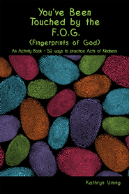 You've Been Touched by the F.O.G. (Fingerprints of God) - eBook  -     By: Kathryn Vining