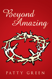 Beyond Amazing - eBook  -     By: Patty Green