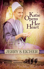 Katie Opens Her Heart, Emma Raber's Daughter Series #1 -eBook  -     By: Jerry S. Eicher