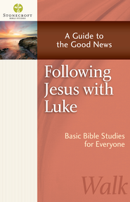 Following Jesus with Luke: A Guide to the Good News - eBook  -     By: Stonecroft Ministries