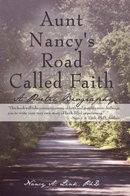 Aunt Nancy's Road Called Faith: A Poetic Biography - eBook  -     By: Nancy Link