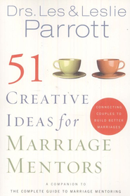 51 Creative Ideas for Marriage Mentors: Connecting Couples to Build Better Marriages - eBook  -     By: Dr. Les Parrott, Dr. Leslie Parrott