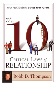 10 Critical Laws of Relationship: Your Relationships Define Your Future - eBook  -     By: Robb D. Thompson