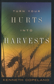 Turn Your Hurts Into Harvests - eBook  -     By: Kenneth Copeland