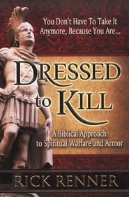 Dressed to Kill: A Biblical Approach to Spiritual Warfare and Armor - eBook  -     By: Rick Renner