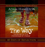 The Way: 40 Days of Reflection: Walking in the Footsteps of Jesus - eBook  -     By: Adam Hamilton