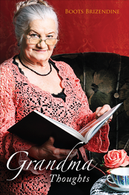 Grandma Thoughts - eBook  -     By: Boots Brizendine
