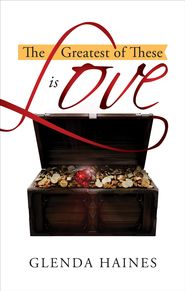 The Greatest of These Is Love - eBook  -     By: Glenda Haines