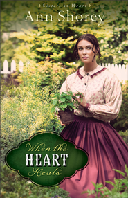 When the Heart Heals,Sisters at Heart Series #2 -eBook   -     By: Ann Shorey