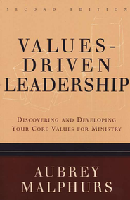 Values-Driven Leadership: Discovering and Developing Your Core Values for Ministry - eBook  -     By: Aubrey Malphurs