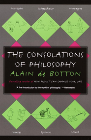 The Consolations of Philosophy - eBook  -     By: Alain de Botton