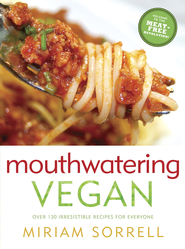 Mouthwatering Vegan: Over 150 Irresistible Recipes for Everyone - eBook  -     By: Miriam Sorrell