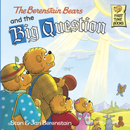 The Berenstain Bears and the Big Question - eBook  -     By: Stan Berenstain, Jan Berenstain
