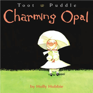 Charming Opal   -     By: Holly Hobbie