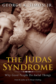 The Judas Syndrome: Why Good People Do Awful Things - eBook  -     By: George K. Simon Jr.