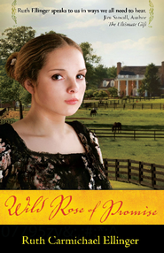 Wild Rose of Promise - eBook  -     By: Ruth Ellinger