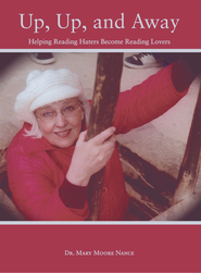 Up, Up, and Away: Helping Reading Haters Become Reading Lovers - eBook  -     By: Dr. Mary Moore Nance