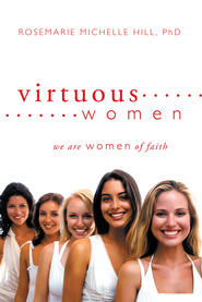 Virtuous Women - eBook  -     By: Rosemarie Michelle Hill Ph.D.
