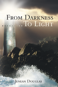 From Darkness To Light - eBook  -     By: Jenean Douglas