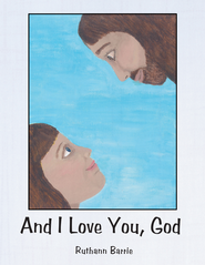 And I Love You, God - eBook  -     By: Ruthann Barrie