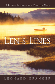 Len's Lines: A Little Religion on a Positive Note - eBook  -     By: Leonard Granger