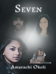 Seven: The Beginning - eBook  -     By: Amarachi Okoli