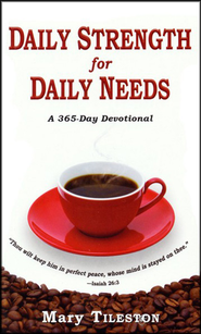 Daily Strength for Daily Needs   -     By: Mary Tileston
