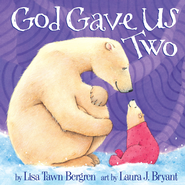 God Gave Us Two - eBook  -     By: Lisa Tawn Bergren     Illustrated By: Laura J. Bryant