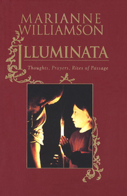 Illuminata: Thoughts, Prayers, Rites of Passage - eBook  -     By: Marianne Williamson
