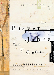 The Prayer of Jabez for Teens - eBook  -     By: Bruce Wilkinson