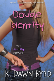 Double Identity - eBook  -     By: K. Dawn Byrd