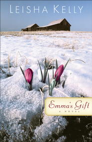 Emma's Gift: A Novel - eBook  -     By: Leisha Kelly