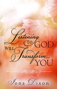Listening to God Will Transform You - eBook  -     By: Iona Dixon