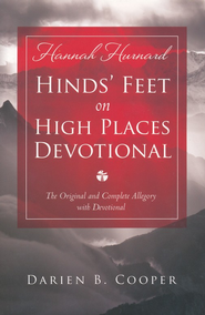 Hinds' Feet on High Places: The Original and Complete Allegory with a Devotional for Women - eBook  -     By: Darien Cooper