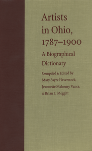 Artists in Ohio, 1787-1900: A Biographical Dictionary - eBook  -     By: Mary Haverstock, Jeannette Mahoney Vance, Brian L. Meggitt, Jeffery Meidman