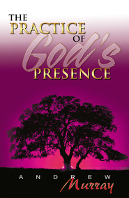 Practice of God's Presence (7 in 1 Anthology) - eBook  -     By: Andrew Murray