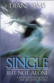 Single But Not Alone: A Woman in Preparation for Divine Destiny - eBook  -     By: Diane Sims