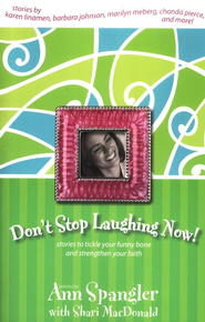Don't Stop Laughing Now! - eBook  -     Edited By: Ann Spangler, Shari MacDonald     By: Compiled by Ann Spangler with Shari MacDonald