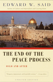 The End of the Peace Process: Oslo and After - eBook  -     By: Edward W. Said