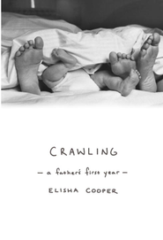 Crawling: A Father's First Year - eBook  -     By: Elisha Cooper