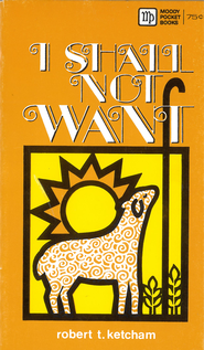 I Shall Not Want / New edition - eBook  -     By: Robert Ketcham