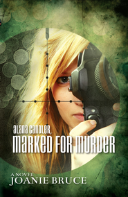 Alana Candler, Marked for Murder - eBook  -     By: Joanie Bruce