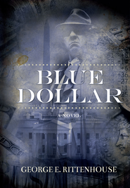 Blue Dollar - eBook  -     By: George E. Rittenhouse