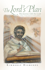 The Lord's Plan: My Journey with the Lord A Choice, A Child, An Answer to Prayer, A Witness - eBook  -     By: Kimberly Dismukes