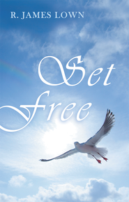 Set Free - eBook  -     By: R. James Lown