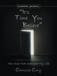 It's Time You Believe: The Voice That Changed My Life Learning Journal - eBook  -     By: Chrissie Cory