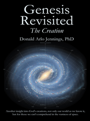 Genesis Revisited - The Creation - eBook  -     By: Donald Jennings